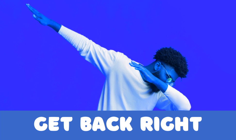 """""""Get Back Right"""""""